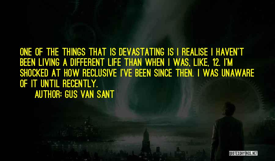 Gus Van Sant Quotes 848104