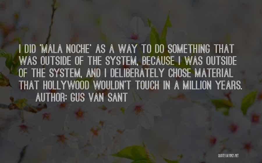 Gus Van Sant Quotes 964339