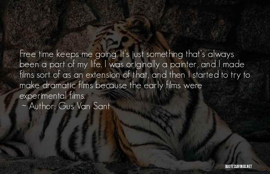 Gus Van Sant Quotes 966509