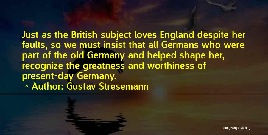 Gustav Stresemann Quotes 1030840