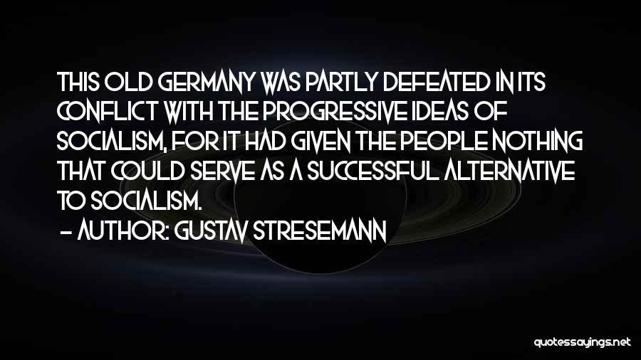 Gustav Stresemann Quotes 1460313