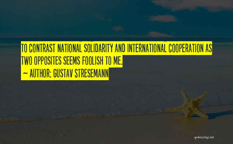 Gustav Stresemann Quotes 569174