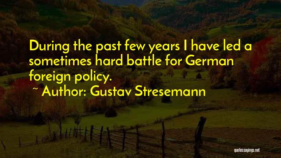 Gustav Stresemann Quotes 629022