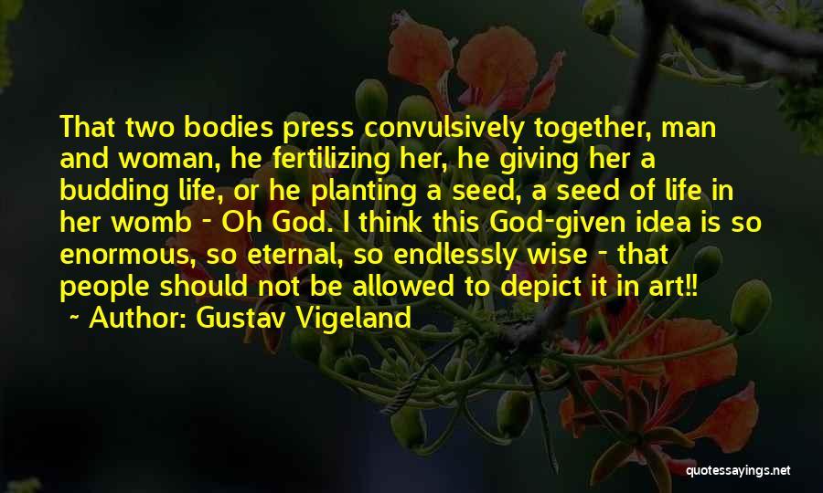 Gustav Vigeland Quotes 1652490
