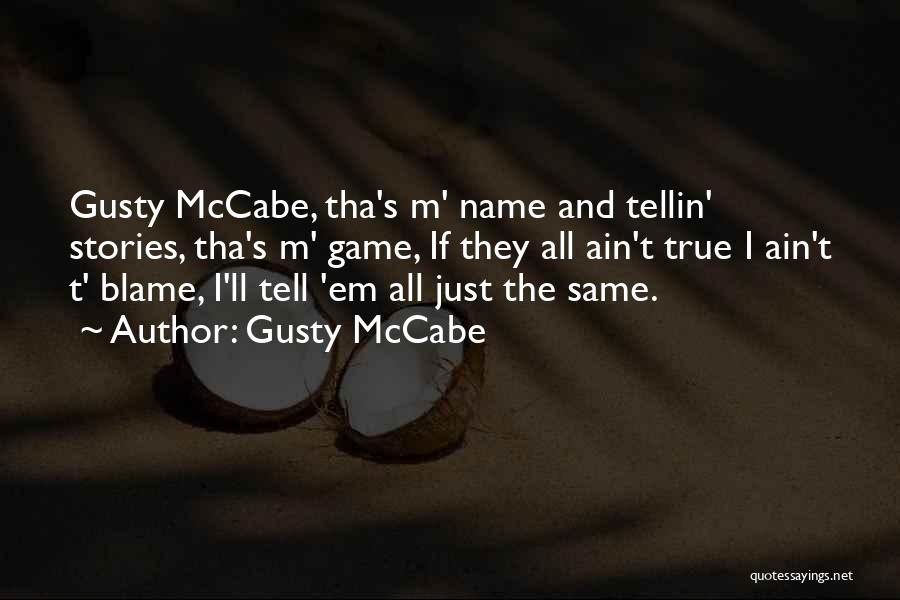 Gusty McCabe Quotes 832060