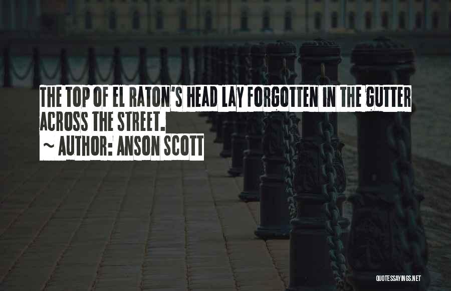 Gutter Quotes By Anson Scott