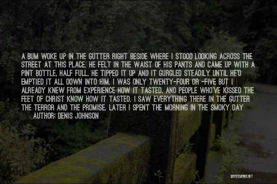 Gutter Quotes By Denis Johnson