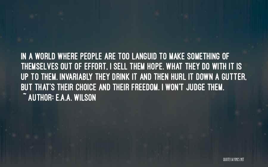 Gutter Quotes By E.A.A. Wilson