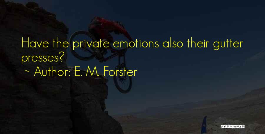 Gutter Quotes By E. M. Forster