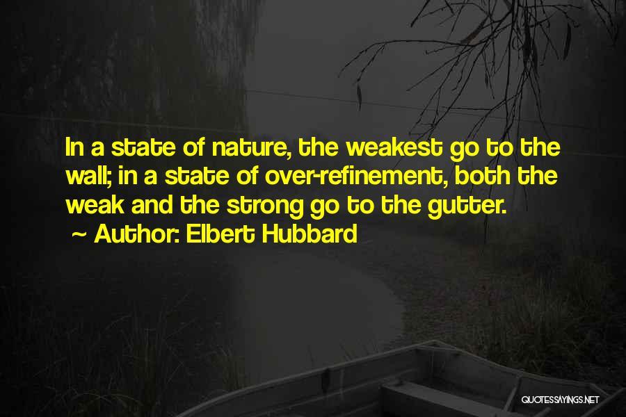 Gutter Quotes By Elbert Hubbard