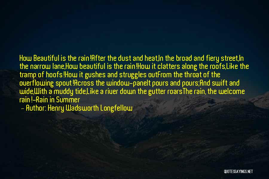 Gutter Quotes By Henry Wadsworth Longfellow