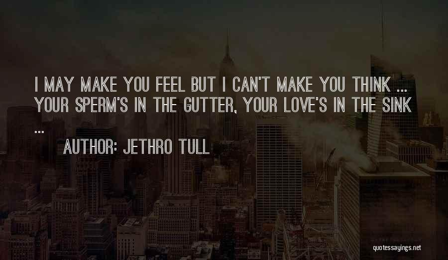 Gutter Quotes By Jethro Tull
