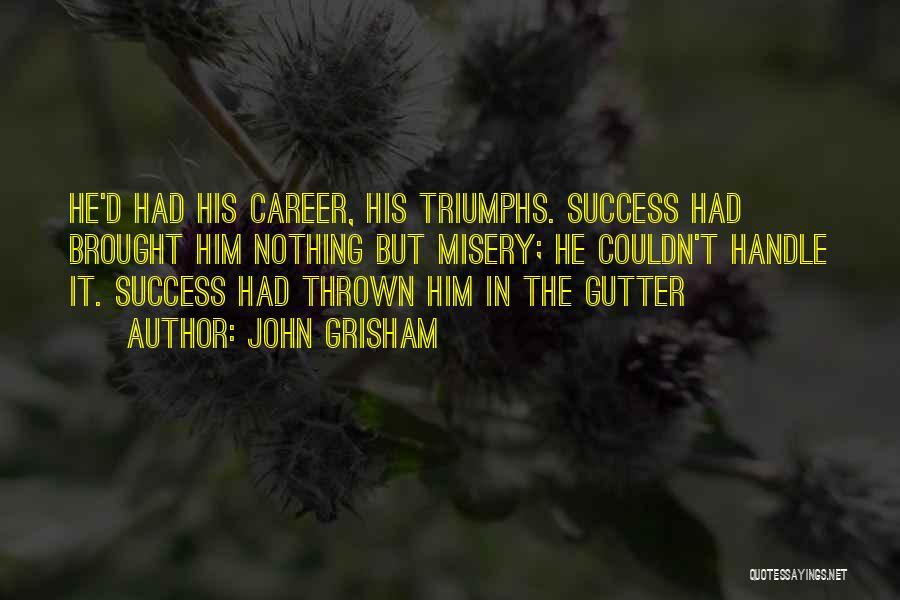 Gutter Quotes By John Grisham