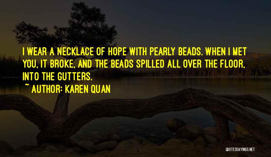 Gutter Quotes By Karen Quan