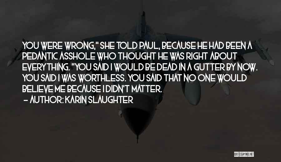 Gutter Quotes By Karin Slaughter