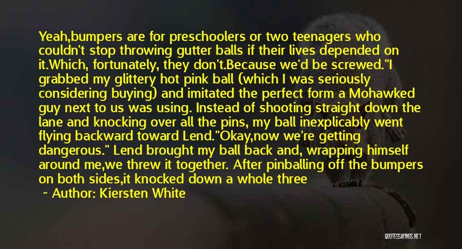 Gutter Quotes By Kiersten White