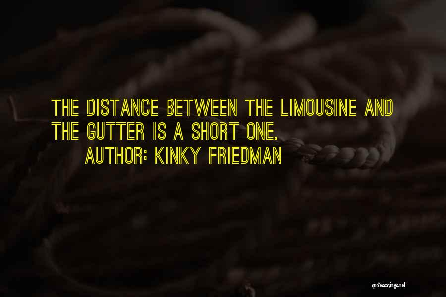 Gutter Quotes By Kinky Friedman