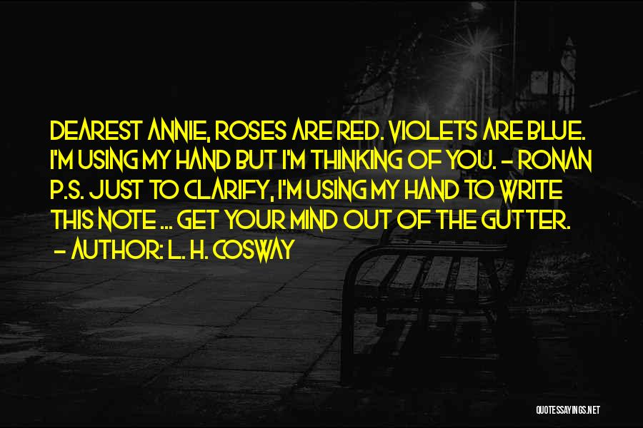 Gutter Quotes By L. H. Cosway