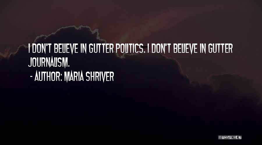 Gutter Quotes By Maria Shriver