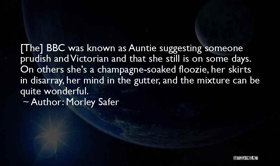 Gutter Quotes By Morley Safer