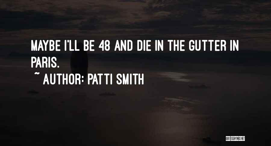 Gutter Quotes By Patti Smith