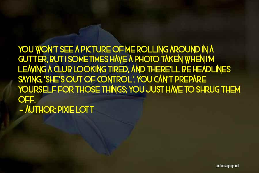 Gutter Quotes By Pixie Lott