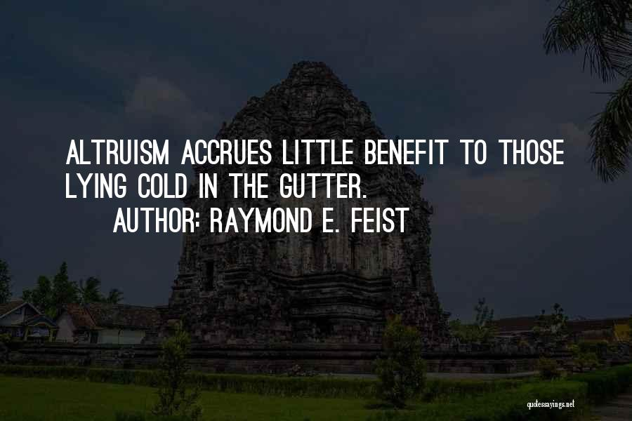Gutter Quotes By Raymond E. Feist