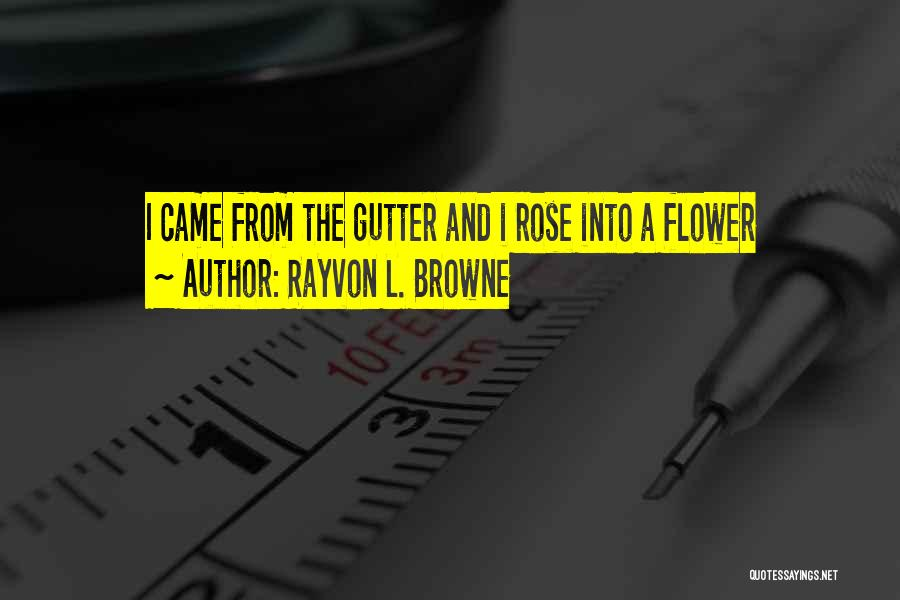 Gutter Quotes By Rayvon L. Browne