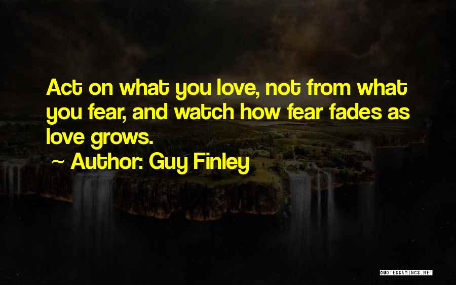 Guy Finley Quotes 104543