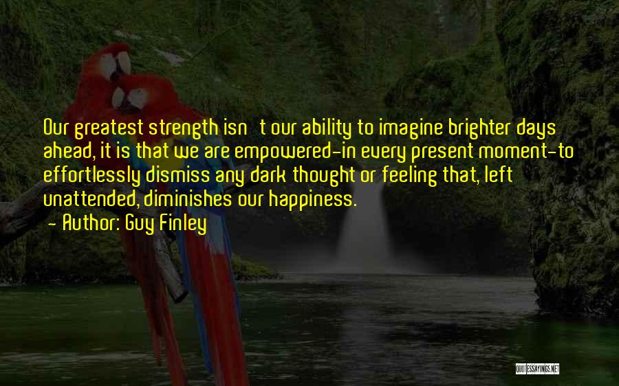 Guy Finley Quotes 183243