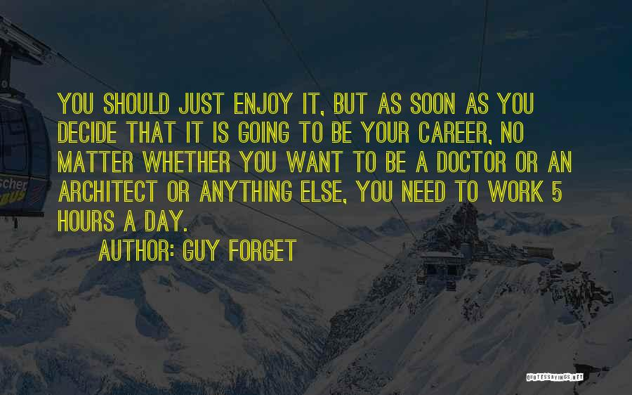 Guy Forget Quotes 1051642