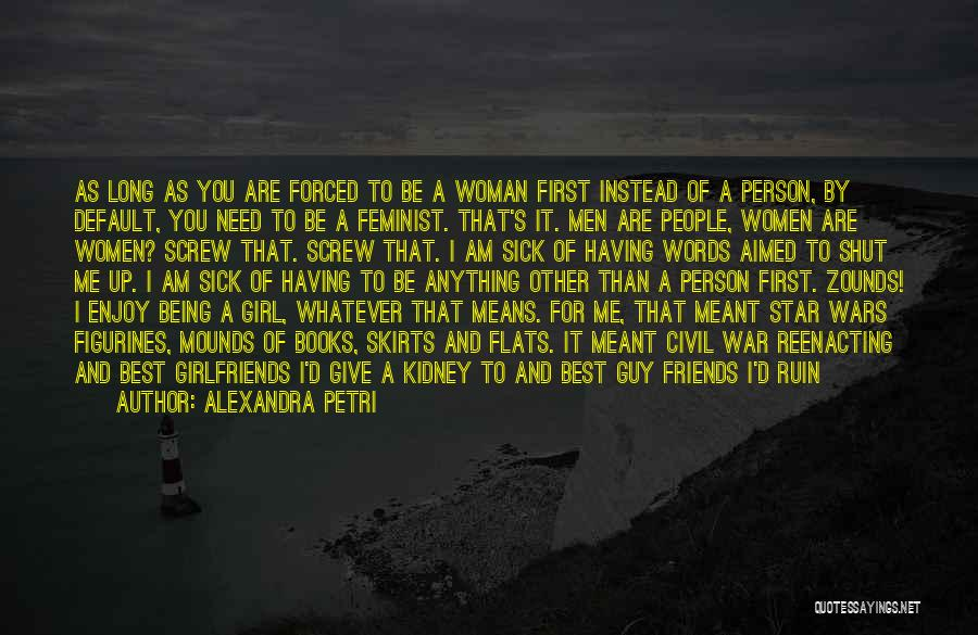 Guy Girl Best Friends Quotes By Alexandra Petri