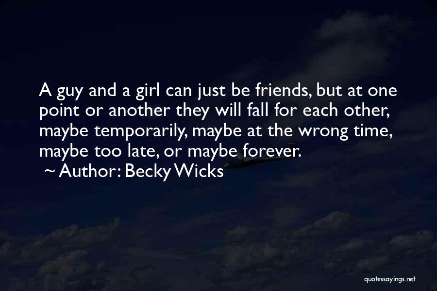 Guy Girl Best Friends Quotes By Becky Wicks
