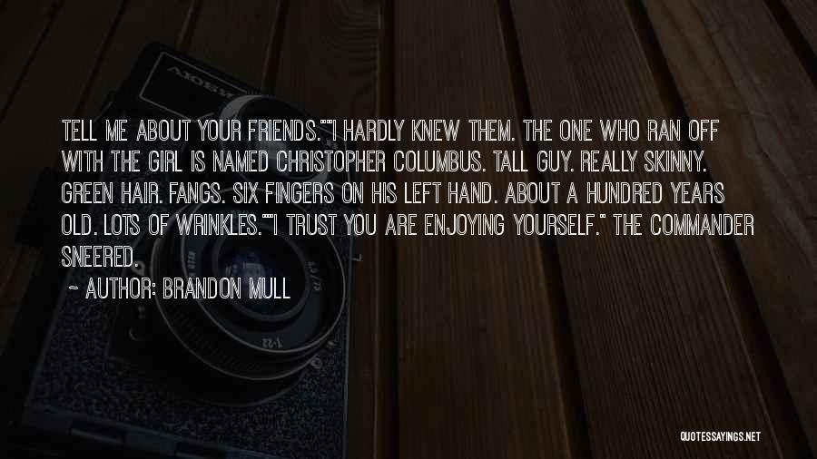 Guy Girl Best Friends Quotes By Brandon Mull