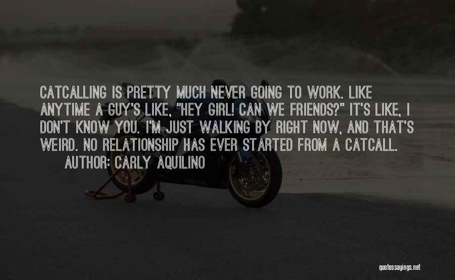 Guy Girl Best Friends Quotes By Carly Aquilino