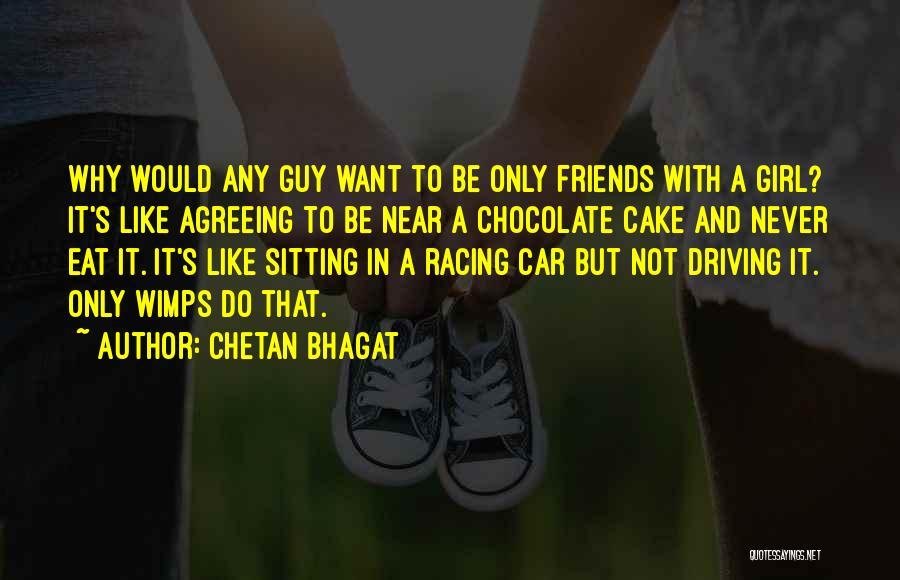 Guy Girl Best Friends Quotes By Chetan Bhagat
