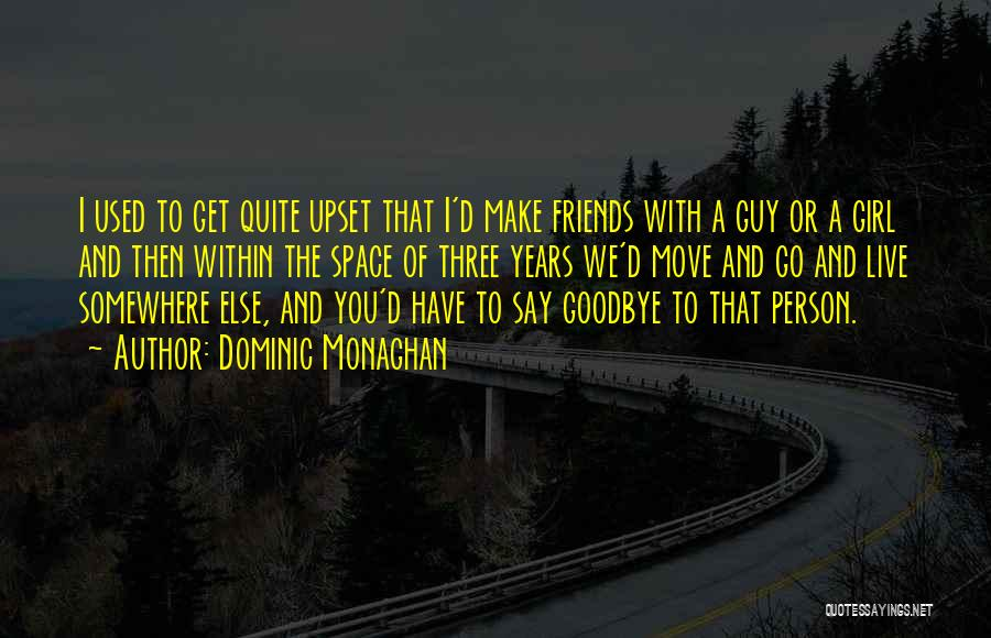 Guy Girl Best Friends Quotes By Dominic Monaghan