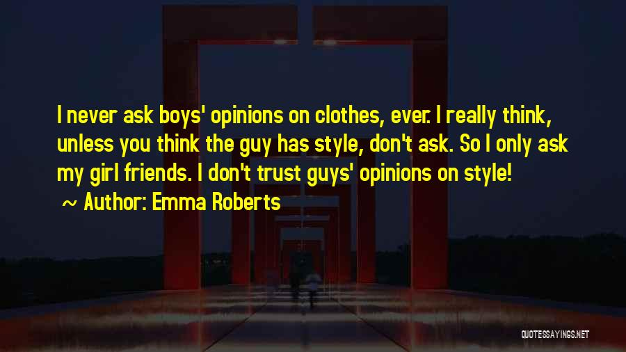 Guy Girl Best Friends Quotes By Emma Roberts