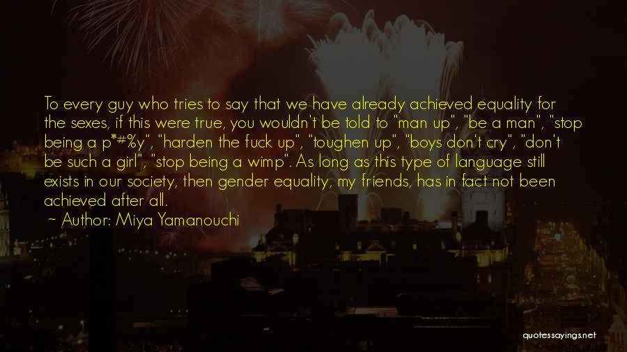 Guy Girl Best Friends Quotes By Miya Yamanouchi