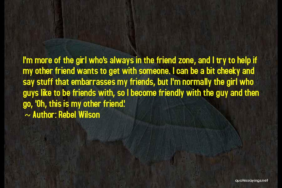 Guy Girl Best Friends Quotes By Rebel Wilson