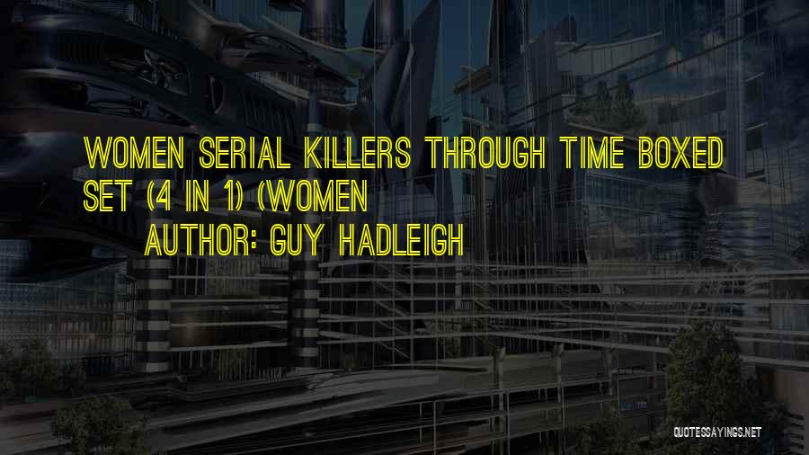 Guy Hadleigh Quotes 1920749