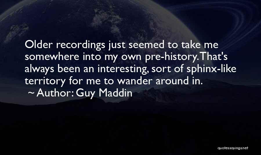 Guy Maddin Quotes 1269644
