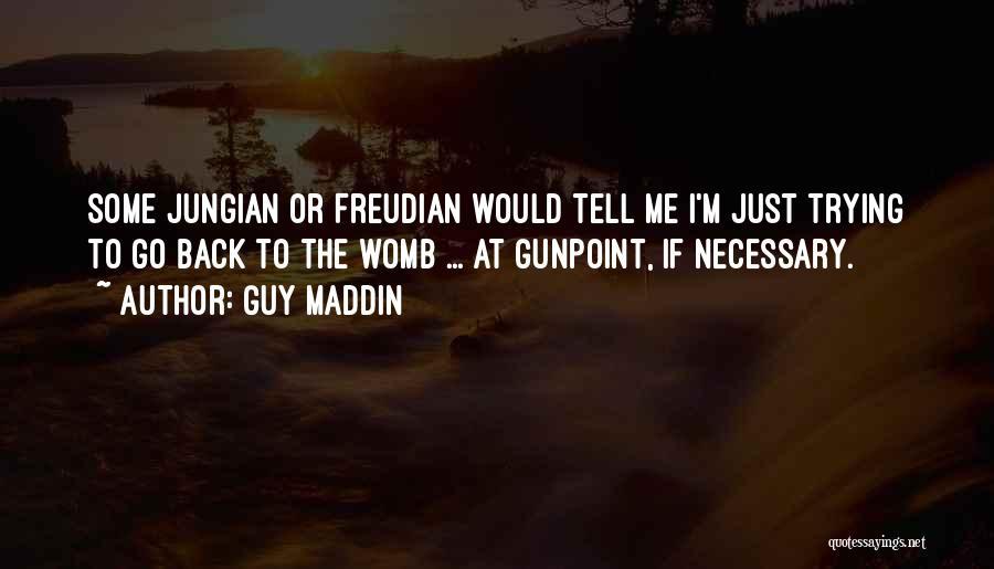 Guy Maddin Quotes 1573410