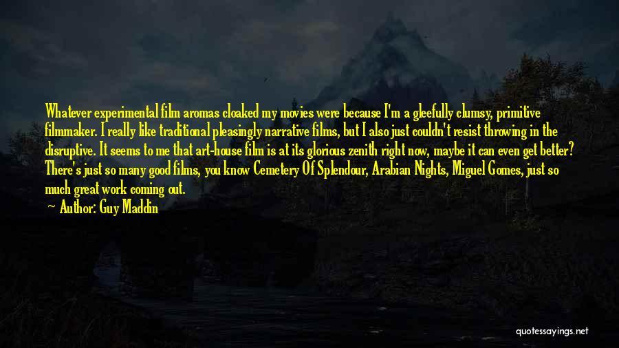 Guy Maddin Quotes 1713271