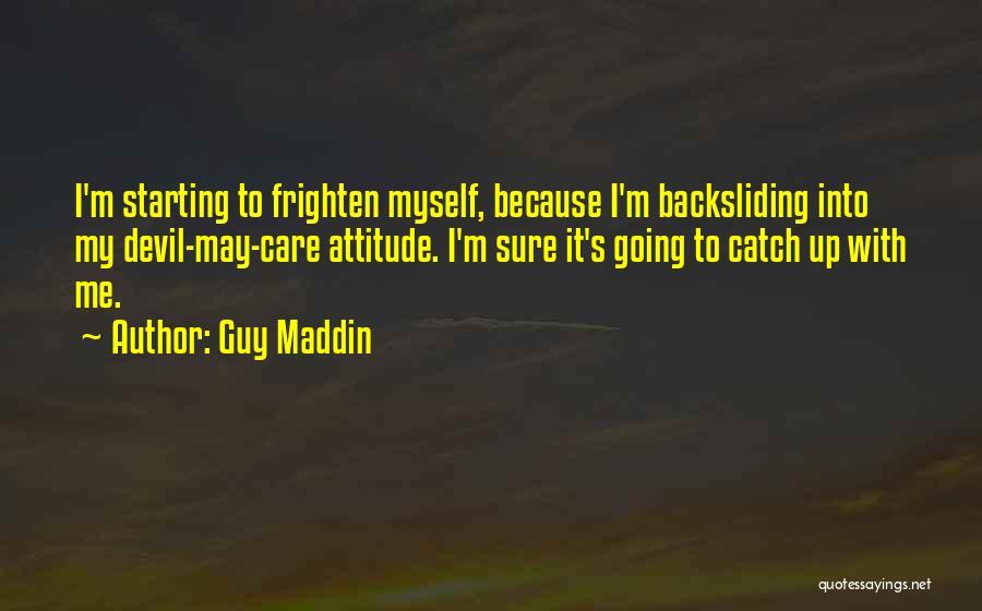 Guy Maddin Quotes 2119813