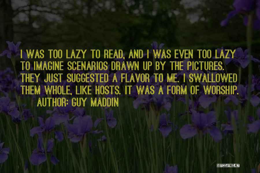 Guy Maddin Quotes 503209