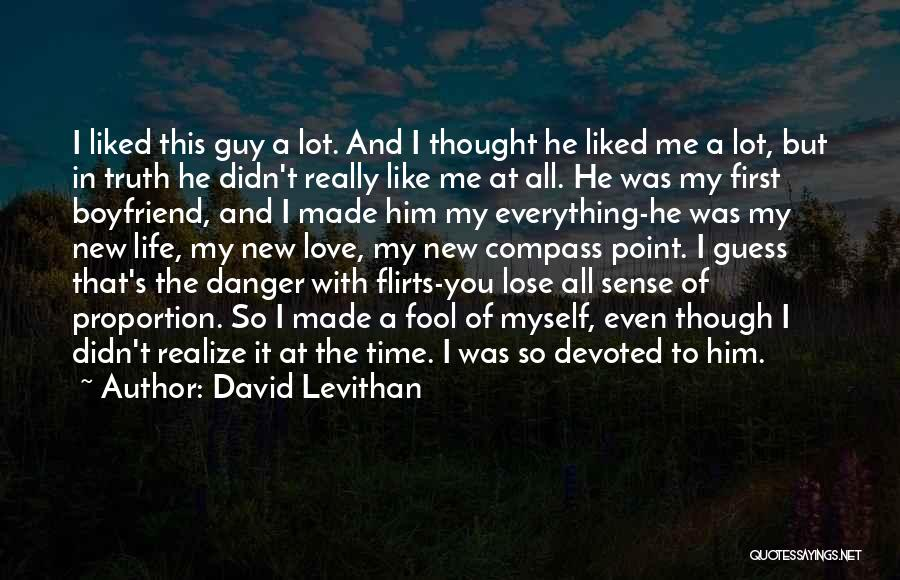 Guy You Really Like Quotes By David Levithan