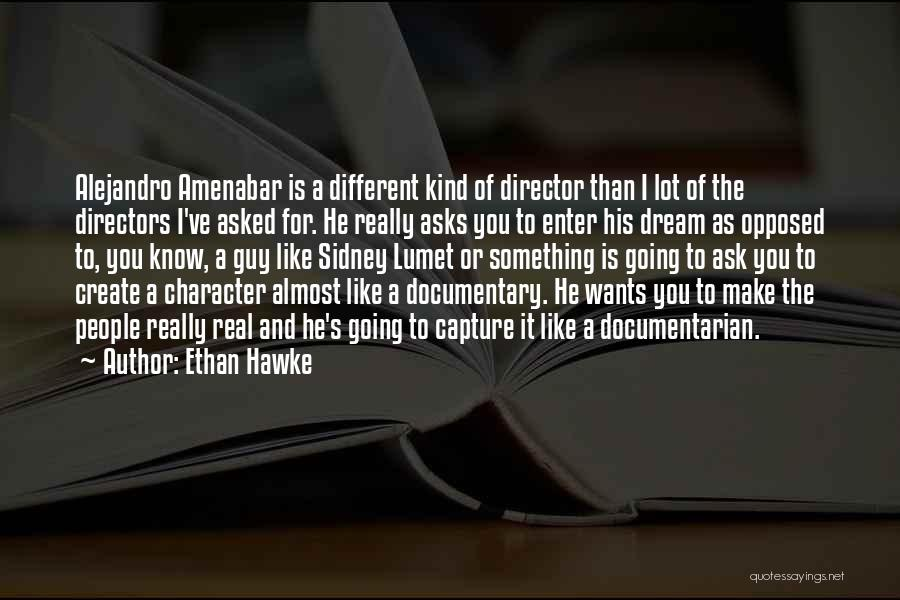 Guy You Really Like Quotes By Ethan Hawke