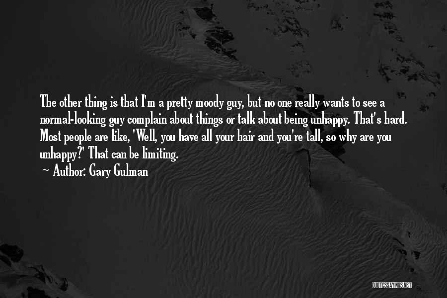 Guy You Really Like Quotes By Gary Gulman