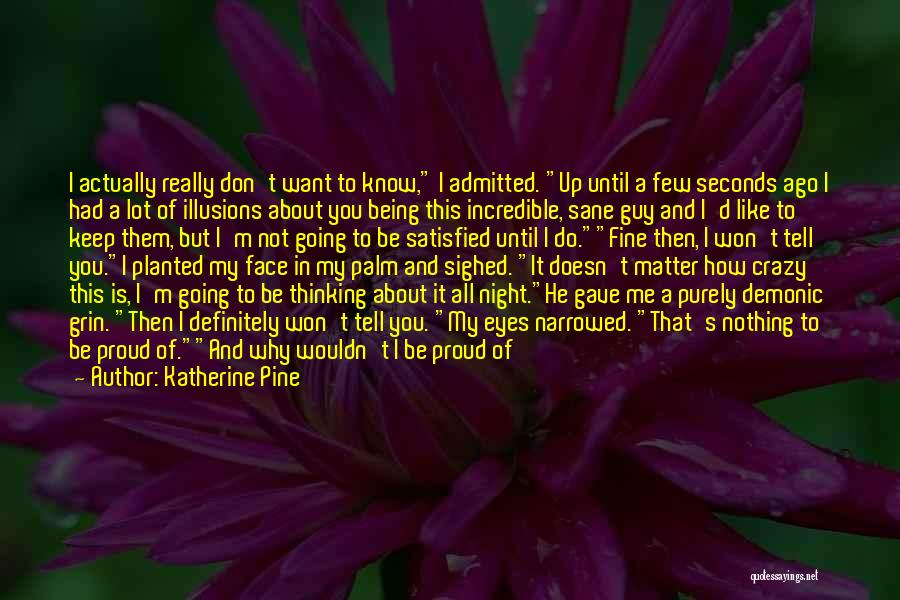 Guy You Really Like Quotes By Katherine Pine